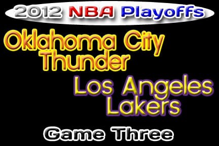 Oklahoma Sports Blog. OKC Thunder at L.A. Lakers, Game 3.