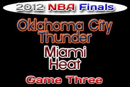Oklahoma Sports Blog. OKC Thunder at Miami Heat, 2012 NBA Finals