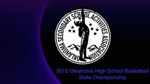 2015 OSSAA High School Basketball State Championship